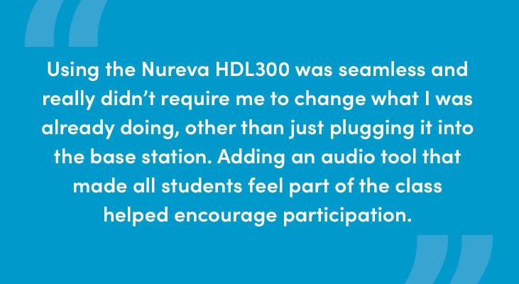 Using the Nureva HDL300 was seamless
